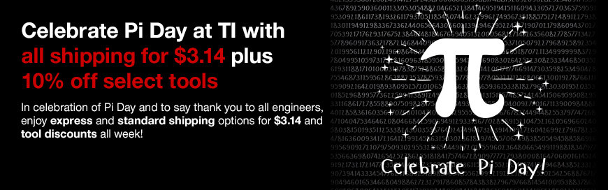 TI celebrates Pi day with 10% off tools and $3.14 shipping